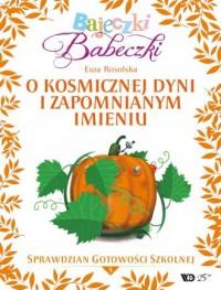 Bajeczki Babeczki cz. 5. O kosmicznej - okładka książki