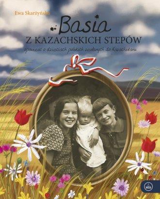 Basia z kazachskich stepów. Opowieść - okładka książki