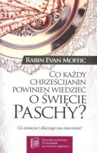 Co każdy chrześcijanin powinien wiedzieć o święcie Paschy - okładka książki