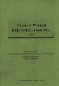 Czesław Wycech. Dzienniki (1964-1967) cz. 1 - okładka książki