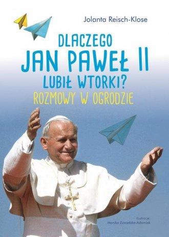 Dlaczego Jan Paweł II lubił wtorki? - okładka książki