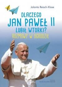Dlaczego Jan Paweł II lubił wtorki? Toto i Jan Paweł II. Rozmowy w ogrodzie - okładka książki