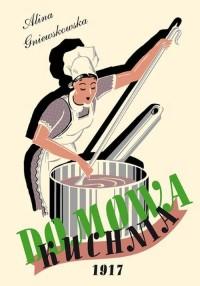 Domowa Kuchnia - Alina Gniewkowska - okładka książki