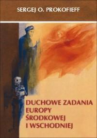 Duchowe zadania Europy Środkowej i Wschodniej - okładka książki