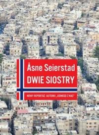 Dwie siostry - Asne Seierstad - okładka książki