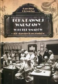 Echa dawnej Warszawy. W kotle smaków. + 100 dawnych przepisów - okładka książki