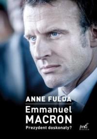 Emmanuel Macron Prezydent doskonały? - okładka książki