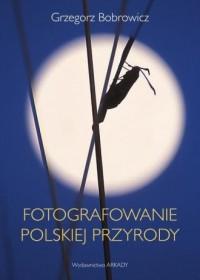 Fotografowanie polskiej przyrody - okładka książki