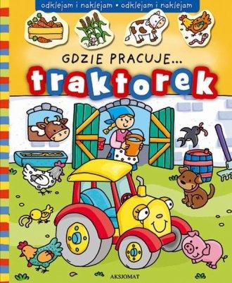Gdzie pracuje... Traktorek - okładka książki