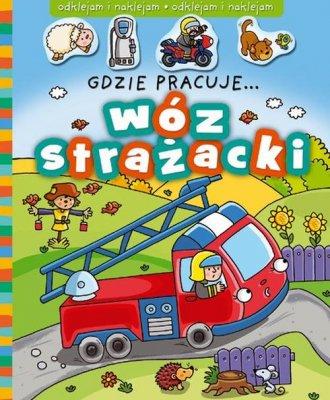 Gdzie pracuje... Wóz strażacki - okładka książki