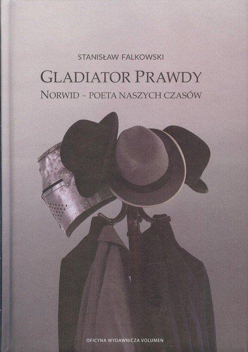 Gladiator Prawdy. Norwid - poeta - okładka książki