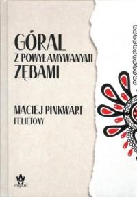 Góral z powyłamywanymi zębami - okładka książki