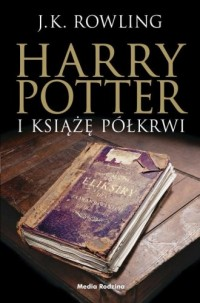 Harry Potter i Książę Półkrwi - okładka książki
