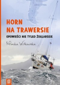 Horn na trawersie Opowieści nie tylko żeglarskie - okładka książki