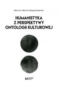 Humanista z perspektywy ontologii kulturowej - okładka książki