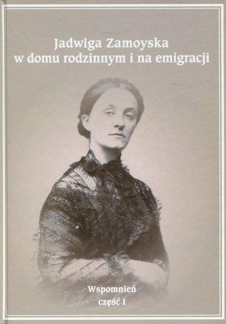 Jadwiga Zamoyska w domu rodzinnym - okładka książki
