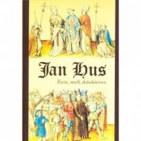 Jan Hus. Życie, myśl, dziedzictwo - okładka książki