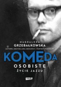 Komeda. Osobiste życie jazzu - Magdalena Grzebałkowska - okładka książki