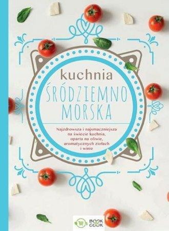 Kuchnia Śródziemnomorska - okładka książki