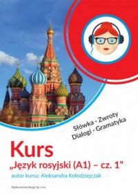 Kurs Język rosyjski (A1) - cz. 1 - okładka książki