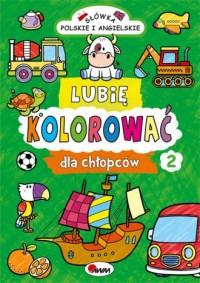 Lubię kolorować dla chłopców 2 - okładka książki