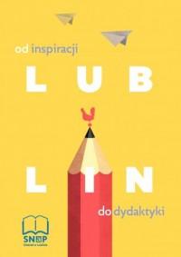 Lublin - od inspiracji do dydaktyki - okładka książki