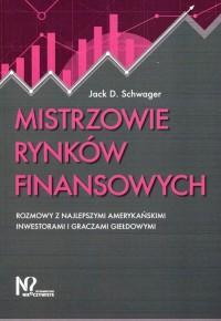 Mistrzowie rynków finansowych. Rozmowy z najlepszymi amerykańskimi inwestorami i graczami giełdowymi - okładka książki