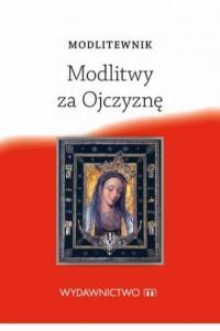 Modlitewnik. Modlitwy za Ojczyznę - okładka książki