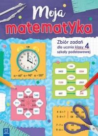 Moja matematyka. Zbiór zadań dla - okładka podręcznika