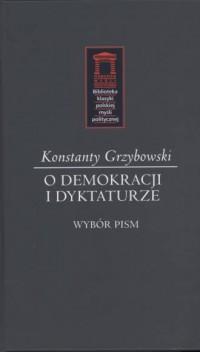 O demokracji i dyktaturze. Biblioteka klasyki polskiej myśli politycznej - okładka książki