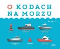 O kodach na morzu - Adelina Sandecka - okładka książki