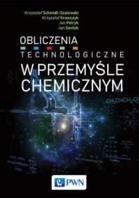 Obliczenia technologiczne w przemyśle chemicznym - okładka książki