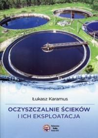 Oczyszczalnie ścieków i ich eksploatacja - okładka książki