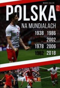 Polska na Mundialach - Marek Balon - okładka książki
