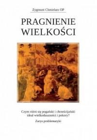 Pragnienie Wielkości. Czym różni się pogański i chrześcijański? - okładka książki