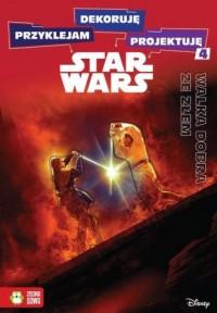 Przyklejam dekoruję projektuję. Walka dobra ze złem Star Wars. - okładka książki