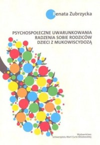 Psychospołeczne uwarunkowania radzenia sobie rodziców dzieci z mukowiscydozą - okładka książki