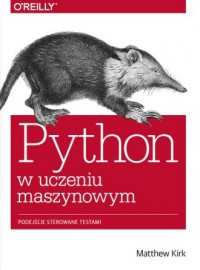 Python w uczeniu maszynowym. Podejście sterowane testami - okładka książki