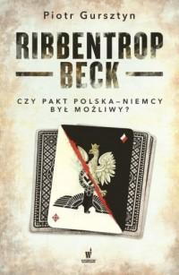Ribbentrop-Beck. Czy pakt Polska-Niemcy był możliwy? - okładka książki