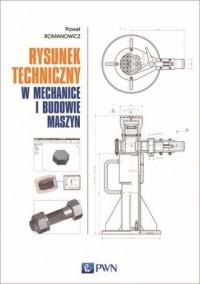 Rysunek techniczny w mechanice i budowie maszyn - okładka książki
