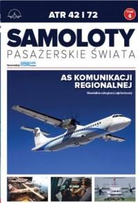 Samoloty pasażerskie świata. Tom 4. ATR 42 i 72 - okładka książki