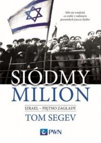 Siódmy milion.. Izrael - piętno - okładka książki