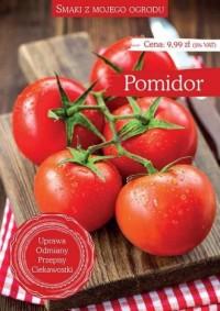 Smaki z mojego ogrodu. Pomidor - okładka książki