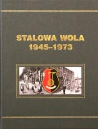 Stalowa Wola 1945-1973. Monografia. Tom II - okładka książki