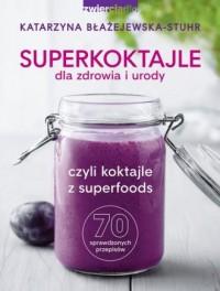 Superkoktajle dla zdrowia i urody. - okładka książki