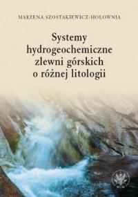 Systemy hydrogeochemiczne zlewni górskich o różnej litologii - okładka książki