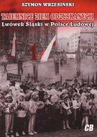 Tajemnice Ziem Odzyskanych. Lwówek - okładka książki