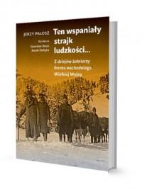 Ten wspaniały strajk ludzkości.... Z dziejów żołnierzy frontu wschodniego Wielkiej Wojny - okładka książki