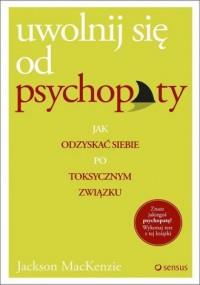 Uwolnij się od psychopaty. Jak - okładka książki
