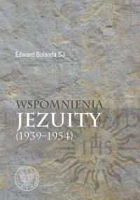 Wspomnienia jezuity (1939-1954) - okładka książki